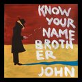 Sample image Know Your Name, Brother John